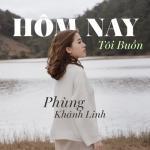 Download nhạc Mp3 Hôm Nay Tôi Buồn (Single) trực tuyến