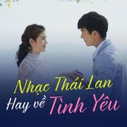 Tải bài hát mới Nhạc Thái Lan Hay Về Tình Yêu hay nhất
