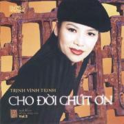 Nghe nhạc Trịnh Vĩnh Trinh 2 - Cho Đời Chút Ơn trực tuyến