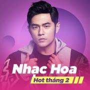 Tải bài hát Mp3 Nhạc Hoa Hot Tháng 02/2018 nhanh nhất