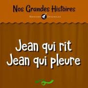 Tải bài hát Nos Grandes Histoires : Jean Qui Rit Jean Qui Pleure hot