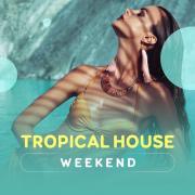 Tải bài hát online Tropical House Weekend nhanh nhất