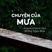 Nghe nhạc Chuyện Của Mưa - Acoustic Dành Cho Những Ngày Mưa nhanh nhất