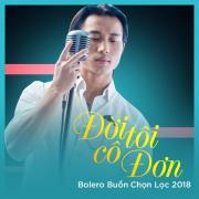 Tải nhạc Mp3 Đời Tôi Cô Đơn - Bolero Buồn Chọn Lọc 2018 hot
