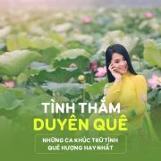 Download nhạc online Tình Thắm Duyên Quê - Những Ca Khúc Trữ Tình Quê Hương Hay Nhất Mp3