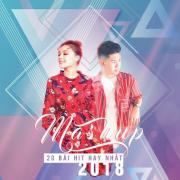 Download nhạc hay Mashup 20 Bài Hit Hay Nhất 2018 (Single) miễn phí