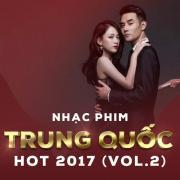 Tải bài hát online Nhạc Phim Trung Quốc Hot 2017 (Vol. 2) mới nhất