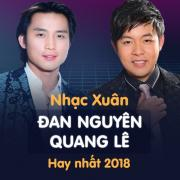 Tải nhạc online Nhạc Xuân Quang Lê & Đan Nguyên Hay Nhất 2018 nhanh nhất