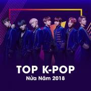 Tải bài hát hot Top K-POP Nửa Năm 2018 về điện thoại