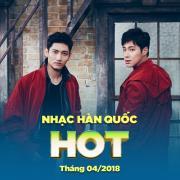 Nghe nhạc hot Nhạc Hàn Quốc Hot Tháng 04/2018 hay nhất