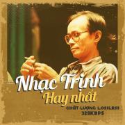 Nghe nhạc mới Nhạc Trịnh Hay Nhất - Chất Lượng Lossless, 320kbps miễn phí