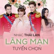 Tải nhạc hay Nhạc Thái Lan Lãng Mạn Tuyển Chọn mới nhất