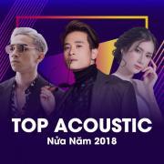 Tải bài hát Mp3 Top Acoustic Nửa Năm 2018 miễn phí