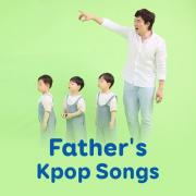 Download nhạc Father's Kpop Songs online