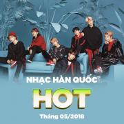 Nghe nhạc hay Nhạc Hàn Quốc Hot Tháng 05/2018 Mp3 miễn phí