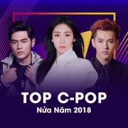 Tải nhạc mới Top C-POP Nửa Năm 2018 hot
