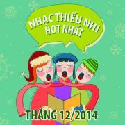 Tải nhạc mới Nhạc Thiếu Nhi Hot Nhất Tháng 12 Năm 2014 Mp3