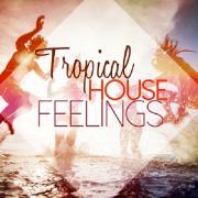 Tải nhạc Tropical House Feelings mới