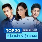 Tải nhạc hot Top 20 Bài Hát Việt Nam Tuần 29/2018 Mp3 online