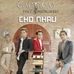 Nghe nhạc Giải Thoát Cho Nhau (Single) mới online