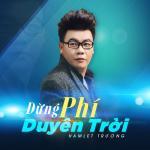 Download nhạc Mp3 Đừng Phí Duyên Trời (Single)