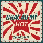 Tải bài hát online Nhạc Âu Mỹ Hot Tháng 2 Mp3 mới