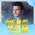Tải bài hát hot Nhạc Âu Mỹ Hot Tháng 08/2017 mới