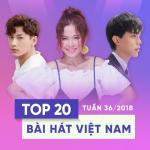Tải bài hát online Top 20 Bài Hát Việt Nam Tuần 36/2018 nhanh nhất