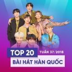 Nghe nhạc Top 20 Bài Hát Hàn Quốc Tuần 37/2018 nhanh nhất