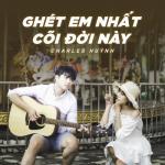 Tải nhạc Ghét Em Nhất Cõi Đời Này (Single) Mp3 miễn phí