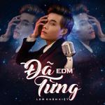 Tải bài hát online Đã Từng (EDM) (Single) nhanh nhất