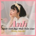 Download nhạc hot Anh, Người Xinh Đẹp Nhất Trần Gian (Single) nhanh nhất
