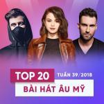 Tải nhạc hay Top 20 Bài Hát Âu Mỹ Tuần 39/2018 hot