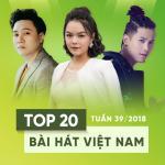 Tải bài hát Top 20 Bài Hát Việt Nam Tuần 39/2018 về điện thoại