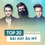 Nghe nhạc mới Top 20 Bài Hát Âu Mỹ Tuần 40/2018 hay nhất
