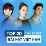 Tải bài hát mới Top 20 Bài Hát Việt Nam Tuần 40/2018