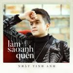Tải nhạc mới Làm Sao Anh Quên (Single) Mp3 trực tuyến