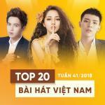 Nghe nhạc online Top 20 Bài Hát Việt Nam Tuần 41/2018 chất lượng cao