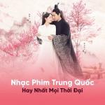 Tải bài hát hay Nhạc Phim Trung Quốc Hay Nhất Mọi Thời Đại mới online