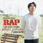 Nghe nhạc hay Những Bản Rap Cực Đỉnh Trong Nhạc Phim Hàn Quốc Mp3 hot