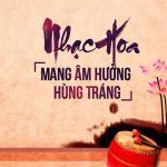 Tải bài hát Nhạc Hoa Mang Âm Hưởng Hùng Tráng Mp3 hot