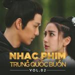 Tải bài hát hay Nhạc Phim Trung Quốc Buồn (Vol.2) miễn phí