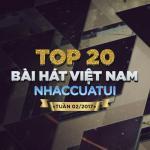 Download nhạc Top 20 Bài Hát Việt Nam NhacCuaTui Tuần 2/2017 mới online