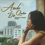 Download nhạc Mp3 Anh Đã Quên (Acoustic Version) (Single) về điện thoại