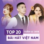 Nghe nhạc mới Top 20 Bài Hát Việt Nam Tuần 42/2018 hay nhất