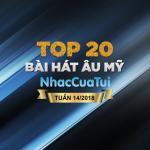 Tải nhạc hay Top 20 Bài Hát Âu Mỹ Tuần 14/2018 Mp3