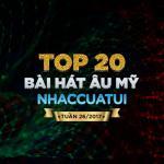 Tải nhạc hay Top 20 Bài Hát Âu Mỹ NhacCuaTui Tuần 26/2017 Mp3 mới