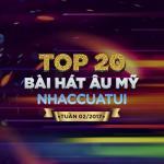 Download nhạc hot Top 20 Bài Hát Âu Mỹ NhacCuaTui Tuần 2/2017 hay nhất