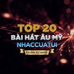 Download nhạc Top 20 Bài Hát Âu Mỹ NhacCuaTui Tuần 22/2017