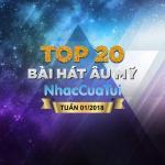 Download nhạc mới Top 20 Bài Hát Âu Mỹ Tuần 01/2018 Mp3 hot